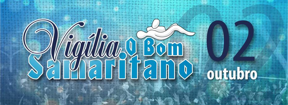 Vigília O Bom Samaritano será dia 02 de Outubro 2015