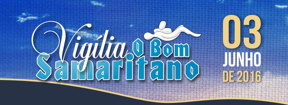 Vigília O Bom Samaritano será dia 03  de Junho 2016