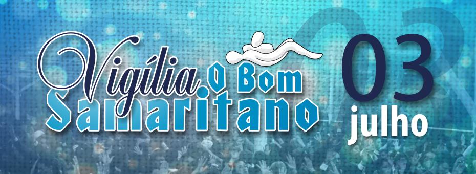 Vigília O Bom Samaritano será dia 03 de Julho
