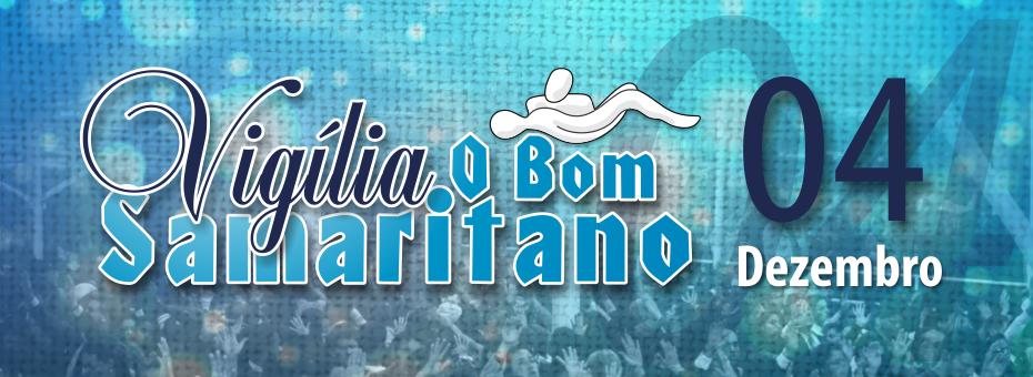 Vigília O Bom Samaritano será dia 04 de Dezembro 2015