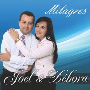 Joel e Debora - Milagres