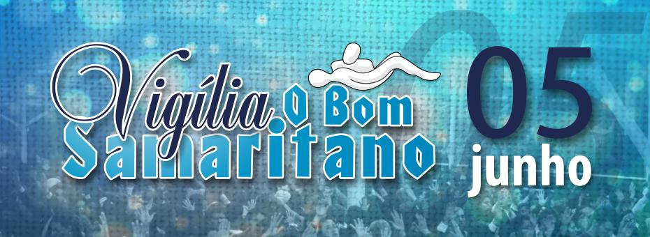 Vigília O Bom Samaritano será dia 05 de Junho
