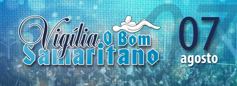 Vigília O Bom Samaritano será dia 07 de Agosto 2015