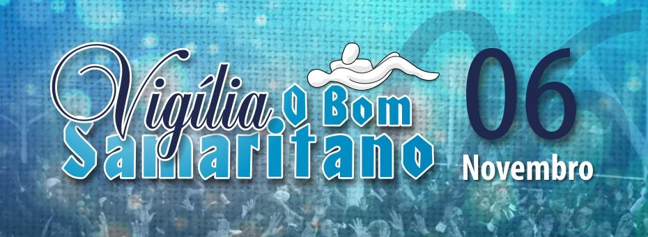 Vigília O Bom Samaritano será dia 06 de Novembro 2015